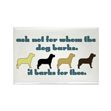 Ask Not for Barking Rectangle Magnet (10 pack)