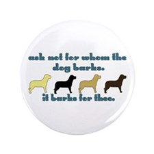 """Ask Not for Barking 3.5"""" Button (100 pack)"""