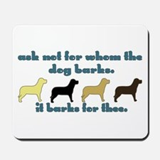 Ask Not for Barking Mousepad