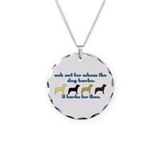 Ask Not for Barking Necklace