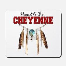 Proud to be Cheyenne Mousepad