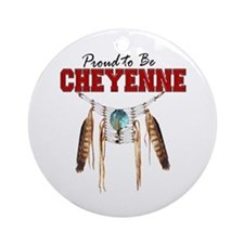 Proud to be Cheyenne Ornament (Round)