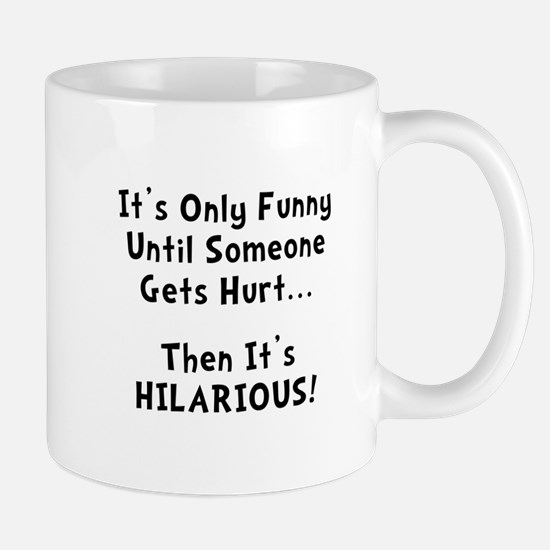Funny Hurts Mug