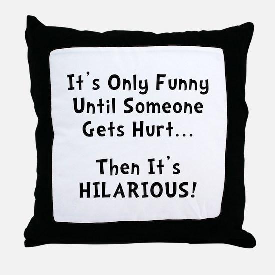 Funny Hurts Throw Pillow