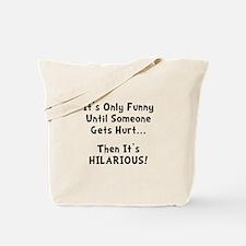 Funny Hurts Tote Bag
