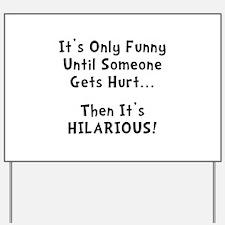 Funny Hurts Yard Sign