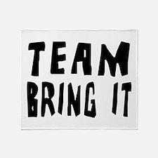 Team Bring It Throw Blanket