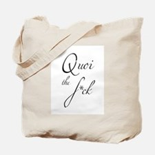 Quoi the F*ck Tote Bag