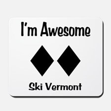I'm Awesome Ski Vermont Mousepad