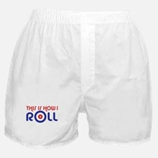 This Is How I Roll Curling Boxer Shorts