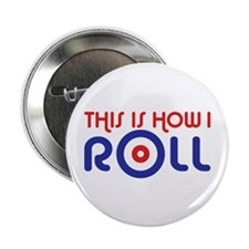 "This Is How I Roll Curling 2.25"" Button"