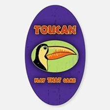 Toucan Play THAT Game Decal