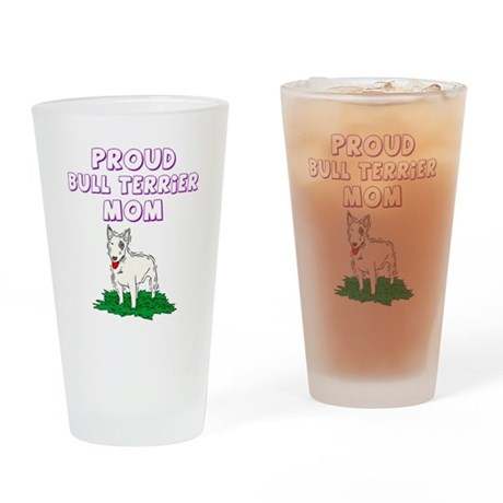 Proud Bull Terrier Mom Drinking Glass