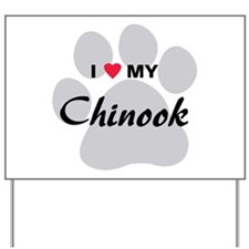 I Love My Chinook Yard Sign