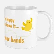 IF YOU'RE HAPPY... Mug