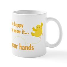 IF YOU'RE HAPPY... Mug