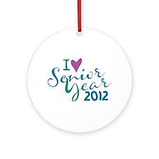 I love Senior Year 2012 Ornament (Round)