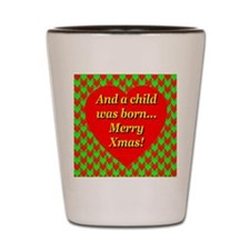 And a child was born Shot Glass