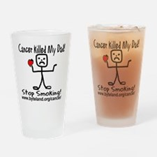 Cancer Killed My Dad Stop Smo Drinking Glass