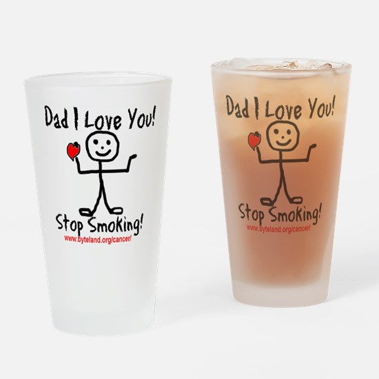 Dad I Love You Stop Smoking Drinking Glass