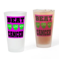 Beat Cancer! Live Love Win! Drinking Glass
