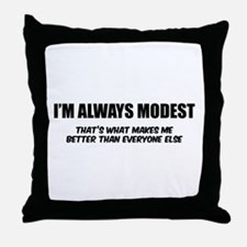I'm always modest Throw Pillow