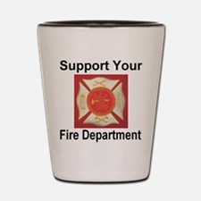 Support Your Fire Department Shot Glass