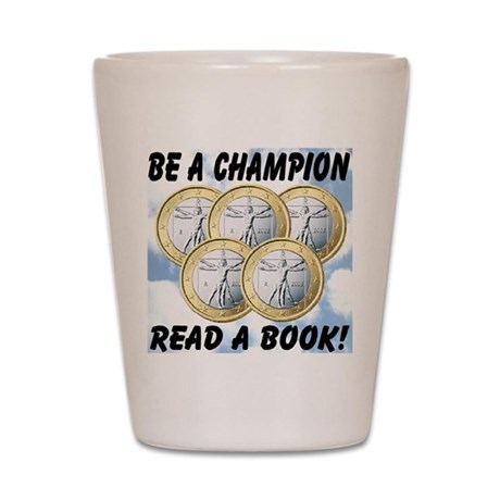 Be A Champion Read A Book Shot Glass