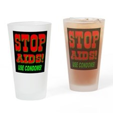 Stop AIDS Use Condoms! Drinking Glass