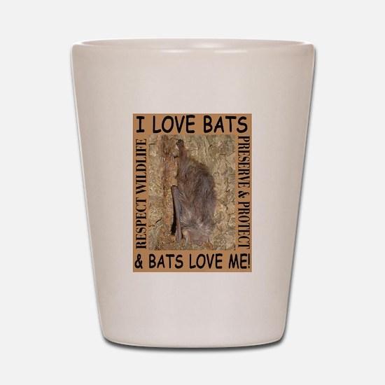 I Love Bats & Bats Love Me Shot Glass
