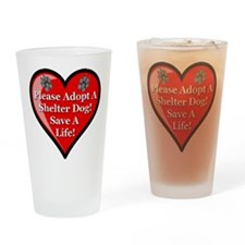 Adopt A Shelter Dog Drinking Glass