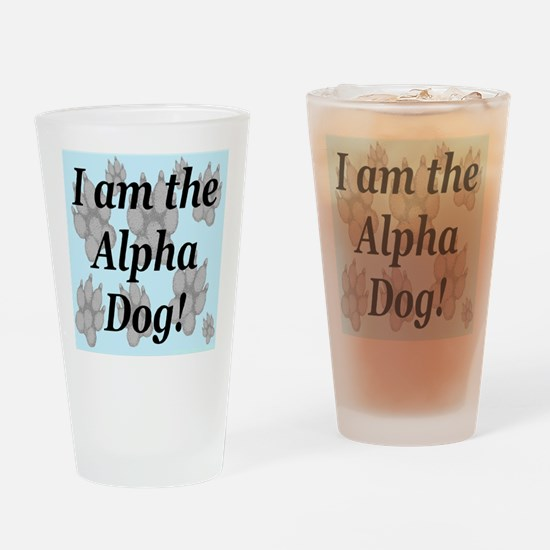 I Am The Alpha Dog! Drinking Glass