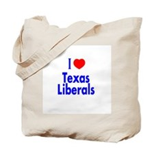 I Love (Heart) Texas Liberals Tote Bag