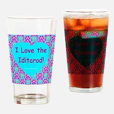 I Love The Iditarod! Drinking Glass