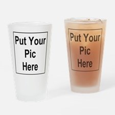Put Your Pic Here Drinking Glass