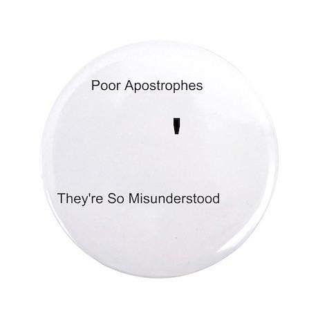 "Apostrophe Misunderstood 3.5"" Button"