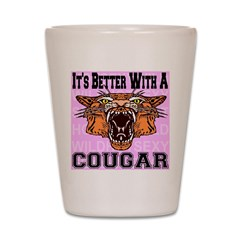 It's Better With A Cougar Shot Glass