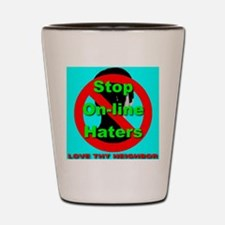 Stop On-Line Haters Shot Glass
