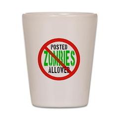No Zombies Shot Glass