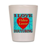 I Love YouTubing Video Lover Shot Glass