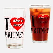 I Love Britney She's Sexy! Drinking Glass