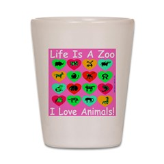 Life Is A Zoo Shot Glass