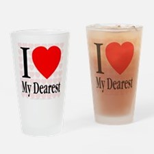 I Love My Dearest Drinking Glass