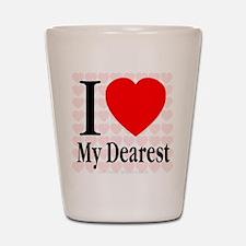 I Love My Dearest Shot Glass