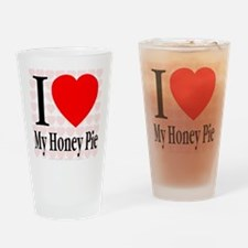 I Love My Honey Pie Drinking Glass