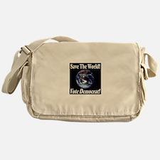 Save The World Vote Democrat! Messenger Bag