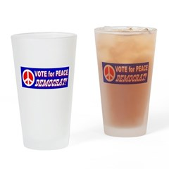 Vote for Peace Democrat! Drinking Glass