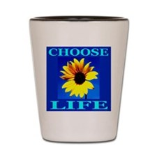 Choose Life Flower Power Shot Glass