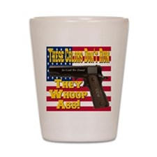 These Colors Don't Run They Whoop Ass! Shot Glass
