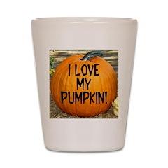 I Love My Pumpkin! Shot Glass